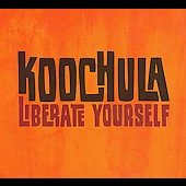 Koochula: Liberate Yourself [Digipak]