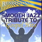 Various Artists: Renditions: Smooth Jazz Tribute to Gospel Hits