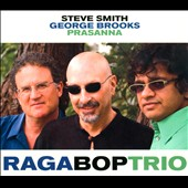 Prasanna (Guitar)/George Brooks/Steve Smith (Jazz Bass): Raga Bop Trio [Digipak]