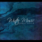 Chris Faulk: Winter Music [Digipak]