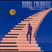 Bobby Caldwell (Singer/Guitarist): Where Is Love