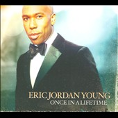 Eric Jordan Young: Once In a Lifetime [Digipak]