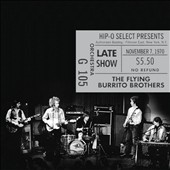 The Flying Burrito Brothers: Authorized Bootleg: Fillmore East, New York, N.Y. - Late Show, November 7, 1970 *