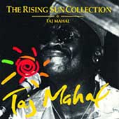 Taj Mahal: The Rising Sun Collection