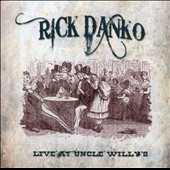 Rick Danko: Live at Uncle Willy's 1989