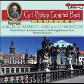 C.P.E. Bach: Organ Concertos / Roland Munch, organ