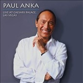 Paul Anka (Singer/Songwriter): Live at Caesar's Palace