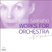 Kaija Saariaho: The Works for Orchestra [4 CDs]