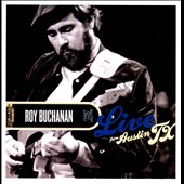 Roy Buchanan: Live from Austin, TX