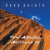 Deep Purple (Rock): Total Abandon: Australia '99