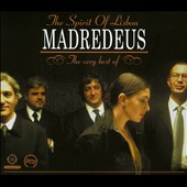 Madredeus: The Spirit of Lisbon: The Very Best of Madredeus