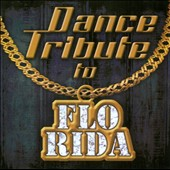 Various Artists: Dance Tribute To Flo Rida