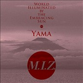 M.I.Z.: World Illuminated by the Embracing Sun'yama'