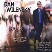 Dan Wilensky: Back in the Mix