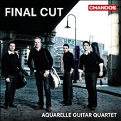 Final Cut: Film Music for Four Guitars / Aquarelle Guitar Quartet