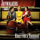 Jaywalkers: Early for a Thursday