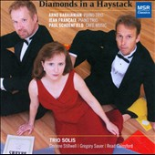 Diamonds in a Haystack - Chamber Music by Babajanian, Francaix and Schoenfield / Trio Solis