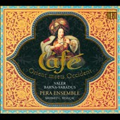 Caf&#233;: Orient meets Occident / Valer Barna-Sabadus: countertenor; Pera Ensemble