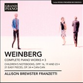 Mieczyslaw Weinberg: Complete Piano Works, Vol. 3 - 21 Easy Pieces, Op. 34; Can-Can; Children's Notebook / Allison Brewster Franzetti, piano