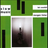 Lol Coxhill/Morgan Fisher: Slow Music [Bonus Tracks] [Remastered]