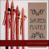 Various Artists: Sacred Flutes: Native Traditions