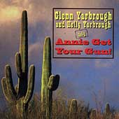 Glenn Yarbrough: Glenn & Holly Yarbrough Sing Annie Get Your Gun
