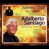 Johnny Cruz: Tribute To the Chairman of the Board: Adalberto Santiago [Digipak]