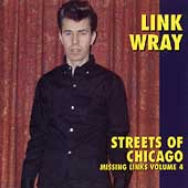 Link Wray: Missing Links, Vol. 4: Streets of Chicago