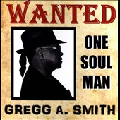 Gregg A. Smith: Wanted: One Soul Man