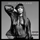 Kelly Rowland: Talk a Good Game [PA]