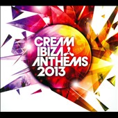 Various Artists: Cream Ibiza Anthems 2013