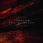Underoath: Cries of the Past [Digipak]