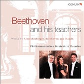 Beethoven and His Teachers - Music for string trio by Albrechtsberger, Haydn, Beethoven / Dresden Philharmonic String Trio