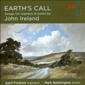 Earth's Call: Songs for soprano & piano by John Ireland