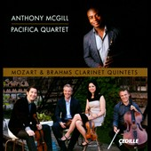 Mozart & Brahms: Clarinet Quintets / Anthony McGill, clarinet; Pacifica Quartet