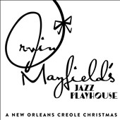 Irvin Mayfield/Irvin Mayfield & the New Orleans Jazz Playhouse Review: A Irvin Mayfield's Jazz Playhouse: A New Orleans Creole Christmas [Digipak]