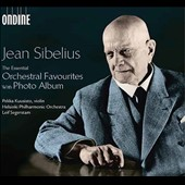 Jean Sibelius: The Essential Orchestral Favourites with Photo Album / Pekka Kuusisto, violin. Leif Segerstam