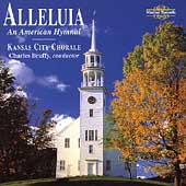 Alleluia - An American Hymnal / Bruffy, Kansas City Chorale