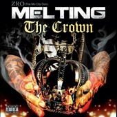 Z-Ro: Melting the Crown [PA] *