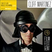 Cliff Martinez/Dirk Brossé/Brussels Philharmonic Orchestra: Film Fest Gent and Brussels Philharmonic Present Cliff Martinez