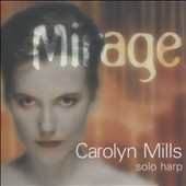 Mirage - music for harp by Salzedo, Grandjany, Andres, Britten plus traditional works / Carolyn Mills, harp