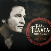 Paal Flaata: Bless Us All: Songs Of Mickey Newbury *