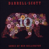 Darrell Scott: Ten: Songs of Ben Bullington [Slipcase]
