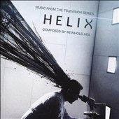 Reinhold Heil: Helix: Music from the Television Series [Original Score]