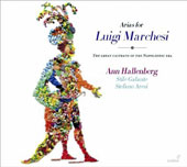 Arias for Luigi Marchesi - The great castrato of the Napoleonic Era / Ann Hallenberg, mz; Stile Galante, Aresi