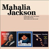 Mahalia Jackson: Everytime I Feel.../Bless This House/Power & Glory