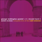 Donald Byrd/George Wallington Quintet/Jackie McLean: Complete Live at the Cafe Bohemia