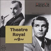 John Mills (Actor)/Ralph Richardson/Mariel Forbes/George Cole (Actor): Theater Royal: Classics from Britain & Ireland, Vol. 9