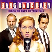 Various Artists: Bang Bang Baby [Original Soundtrack]