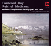 Swiss Symphonic Composers, Vol. 4: Works by Alos Fornerod, Alphonse Roy, Bernard Reichel, Laurent Mettraux / Volgograd SO, Emmanuel Siffert